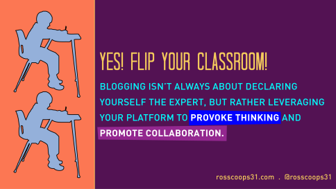 Yes! Flip Your Classroom!